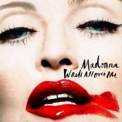 Madonna - Wash All Over Me (Dubtronic Tower Of Babylon Remix Instrumental)