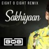 Sakhiyan Maninder Buttar [eight O Eight Remix] Mp3