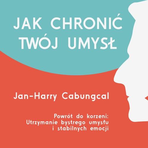 II - Utrzymanie bystrego umysłu i stabilnych emocji  - Jan-Harry Cabungcal