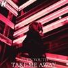 Seven Youth - Take Me Away