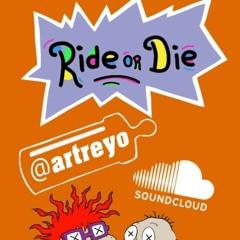 Artreyo - Ride - Or - Die