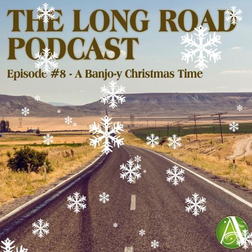 Episode #8 - A Banjo-y Christmas Time