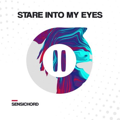 Sensichord - Stare Into My Eyes (Original Mix)