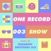 Tarabrin Brothers Djs - One Record Show 003