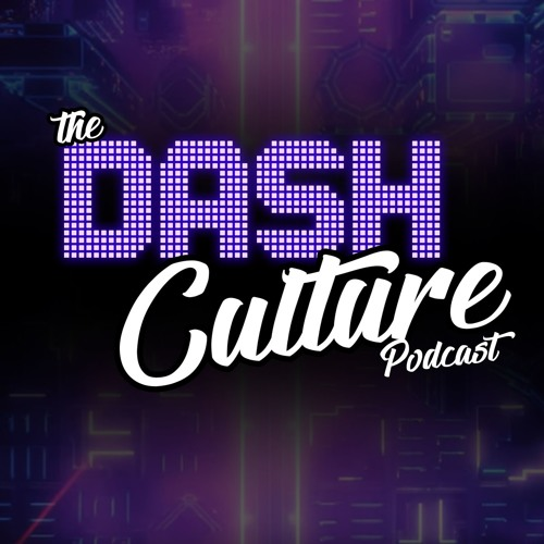 The Dash Culture Podcast - Coming Soon
