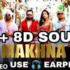 Makhna 8D AUDIO Yo Yo Honey Singh 3D Song