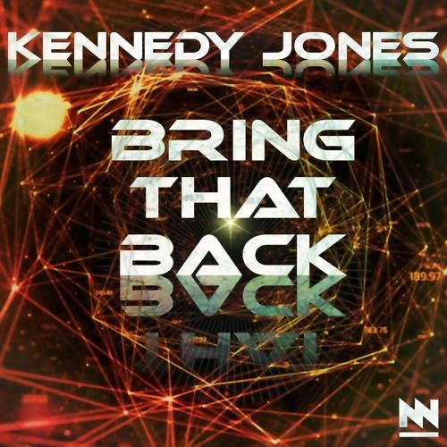Kennedy Jones - Bring That Back (Original Mix)
