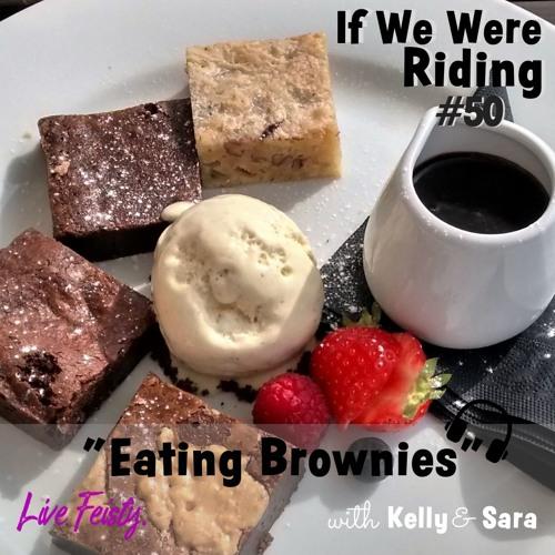 #50 Eating Brownies