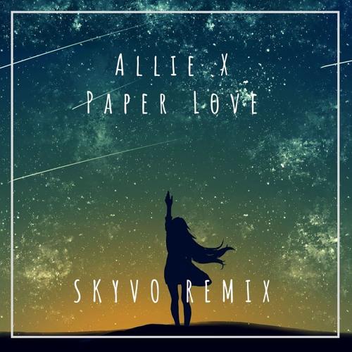 Paper Love (Skyvo Remix)
