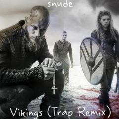 snude - Vikings (Trap Remix)