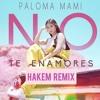 PALOMA MAMI - NO TE ENAMORES (HAKEM MOOMBAH REMIX) FREE DOWNLOAD Portada del disco