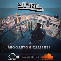 Dj June B Presents Reggaeton Caliente