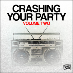 Crashing Your Party Vol. 2 Mini Mix [FREE DOWNLOAD]