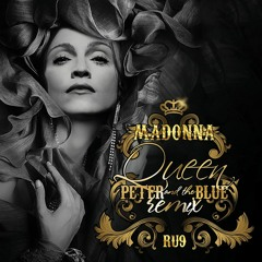 Madonna - Queen (Peter and the Blue's Slain The Queen Remix)