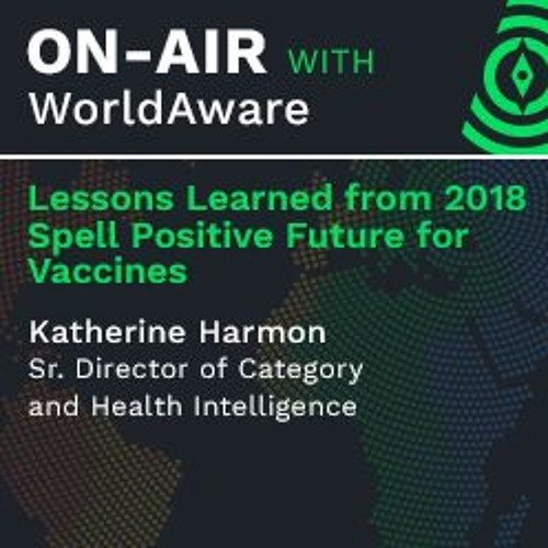 On-Air with WorldAware   Lessons Learned from 2018 Spell