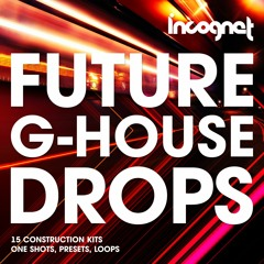 Incognet Future G-House Drops Samples [+FREE SAMPLES]
