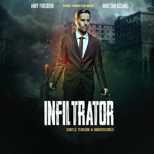 Infiltrator (Composed by Oguz Can Ozcanli) Subtle Tension Underscores_Revolt Production Music