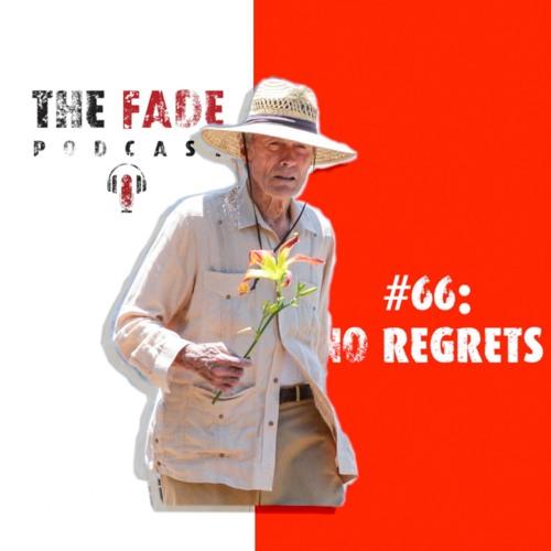 The Fade #66 - No Regrets