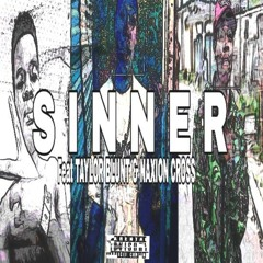 Sinner ft Taylor Blunt and NaXion Cross (prod by Costar)