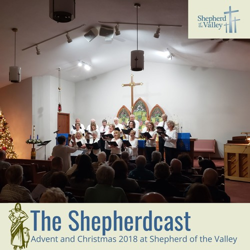 Advent and Christmas 2018 at Shepherd of the Valley