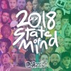 2018 State of Mind - 30+ POP SONG MASHUP