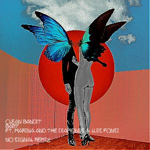 Clean Bandit - Baby (feat. Marina and the Diamonds & Luis Fonsi) [No Signal Remix]