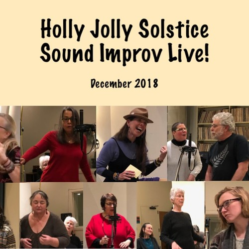 SIL! Holly Jolly Solstice Vocal Improvisation Ensemble December 2018