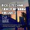 Rick's Techno Tower Of Doom Vol 2 DJ Mix Series