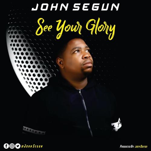 See Your Glory  - Segun John