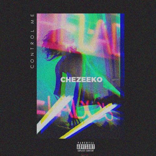 Chezeeko - Control Me (Prod. By Leka)
