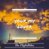 Your my lover