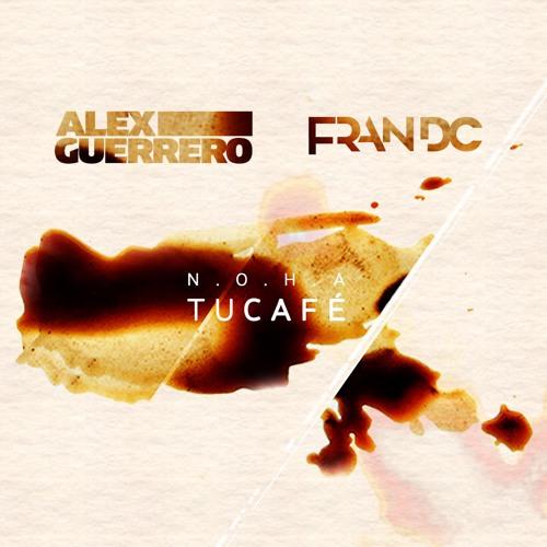Tu Cafe (Alex Guerrero & Fran DC Remix)