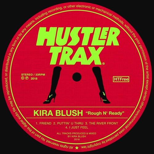 Kira Blush - Rough N' Ready EP [Free Download]