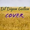 Dil Diyan Gallan | Cover | Farrukh Atiq |Tiger Zinda Hai | Salman Khan | Katrina Kaif | Atif Aslam