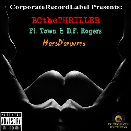 HorsD'oeuvres (Ft. Town & D.F Rogers)