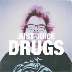 Just Juice - drugs
