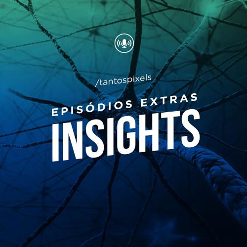 TantosPixels - Insights - 018 - O último Insight de 2018