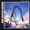 JOWST - Roller Coaster Ride (trym remix)