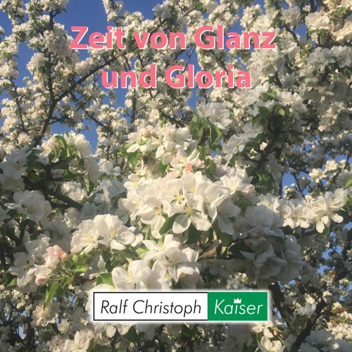 Zeit Von Glanz und Gloria Sinfonische Dichtung Von Ralf Christoph Kaiser In C - Dur