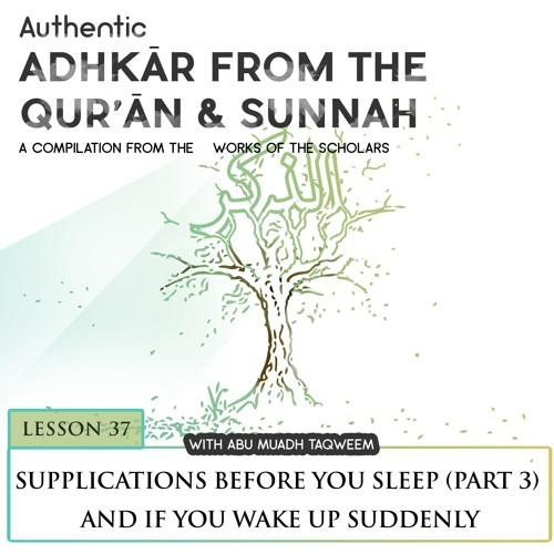 Lesson 37 Supplications Before You Sleep (Part 3) And If You Wake Up Suddenly