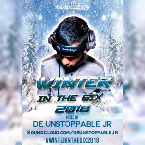 ❄️ Winter In The 6ix 2018 ❄️ Mixed By: @DeUnstoppableJR