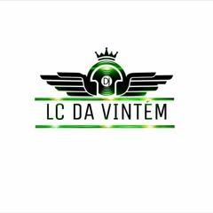 == ENTÃO ROÇA NOS AMIGOS DA BOCA (( DJ LC DA VINTÉM )) 2019