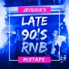 Jeyrock's Late 90s RNB Mixtape