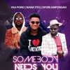 NANA TITO - SOMEBODY NEEDS U, Ft Ofori Amponsah & Yaa Pono (Prod By KinDee)