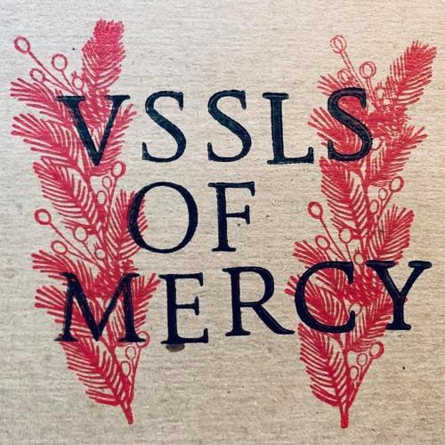 Vssls of Mercy - O Come, O Come Emmanuel