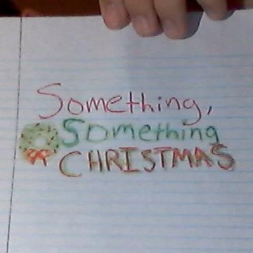 Something, Something Christmas