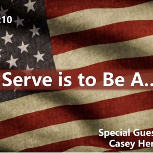 To Serve Is To Be A...
