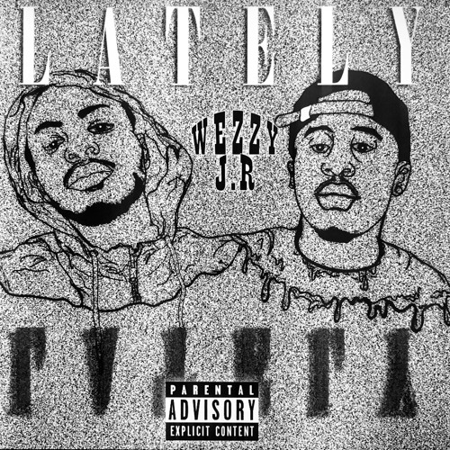 LATELY ft. Wezzy
