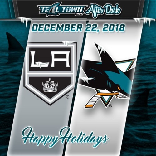 Teal Town USA After Dark (Postgame) - Sharks vs Kings - 12-22-2018