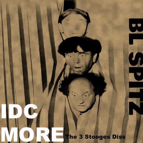 IDC MORE -3Stooges Diss-